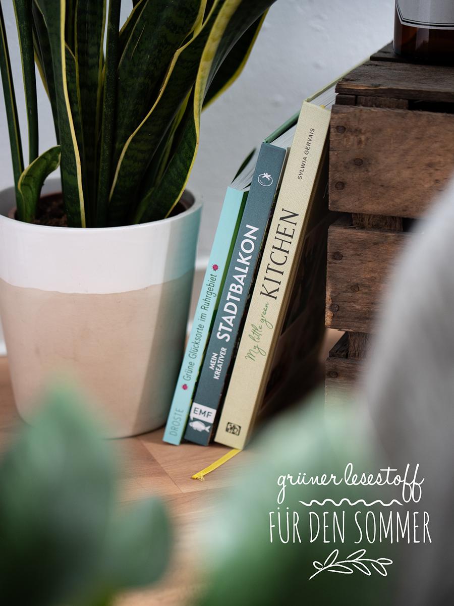Lesetipps: 3 Bücher für Green Living, Leben mit Pflanzen, Natur und vegane Rezepte